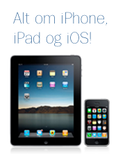 Alt om iPad, iPhone og iOS